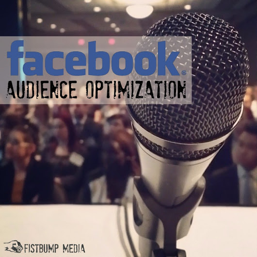 Connecting Well with Facebook Audience Optimization