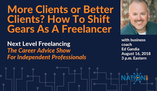 Making The Shift From More Clients to Better Clients - Crowdcast