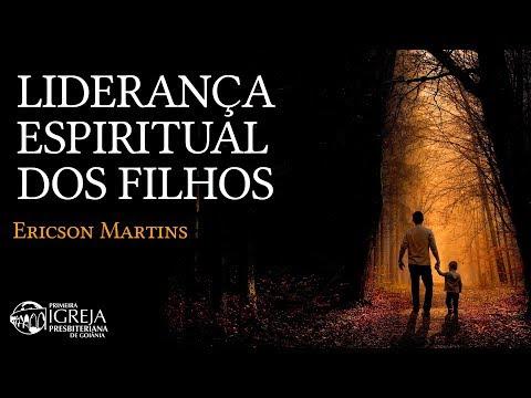 Liderança espiritual dos filhos - Ericson Martins