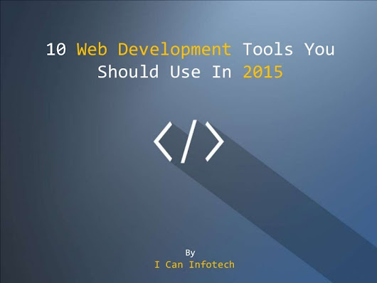 10 Web Development Tools You Should Use In 2015