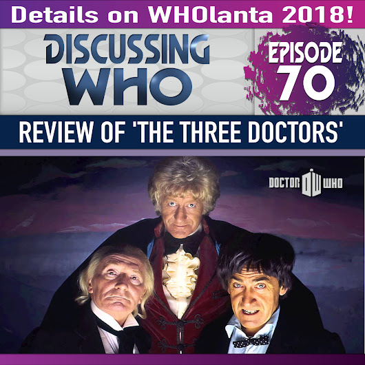 Episode 70: Review of The Three Doctors