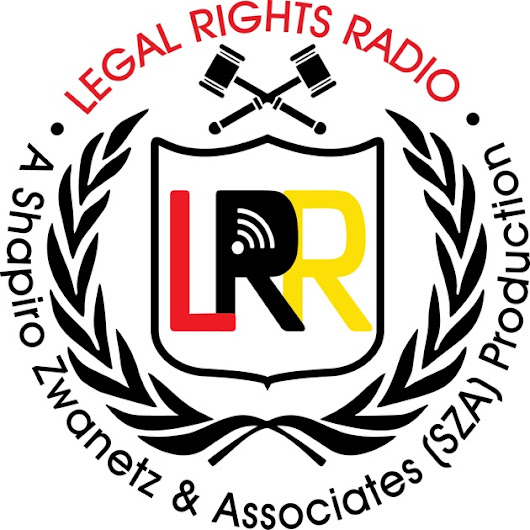 Legal Rights Radio (LRR) by David Zwanetz & The Law Firm of Shapiro Zwanetz & Associates (SZA). Maryland's Premier Criminal Defense & Personal Injury Law Firm. on Apple Podcasts