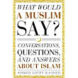 Book Review: What Would a Muslim Say?