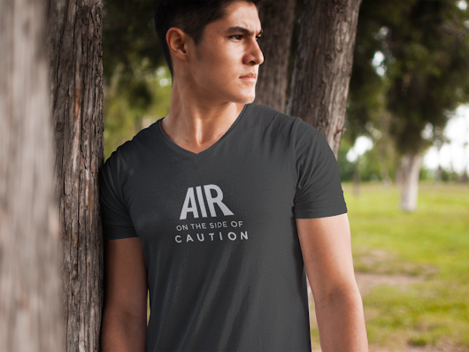 Air on the side of caution - V Neck T-Shirt