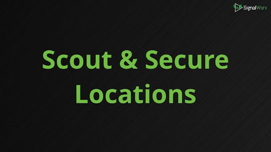 Scouting and Securing Locations