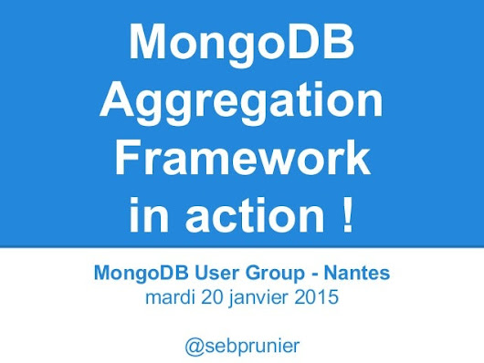 MongoDB Aggregation Framework in action !