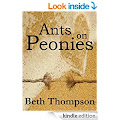 Ants on Peonies by Beth Thompson  Ants on Peonies is an intriguing story of young love, a whirlwind ...