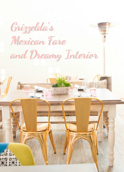Grizzelda's Mexican Fare with a Dreamy Interior - Girl Eats World
