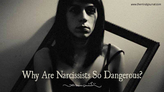 Why Are Narcissists So Dangerous? - The Minds Journal