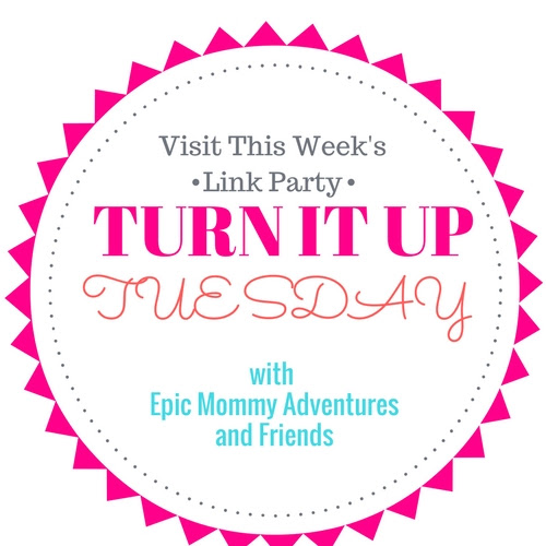 Turn It Up Tuesday Link Party - #188