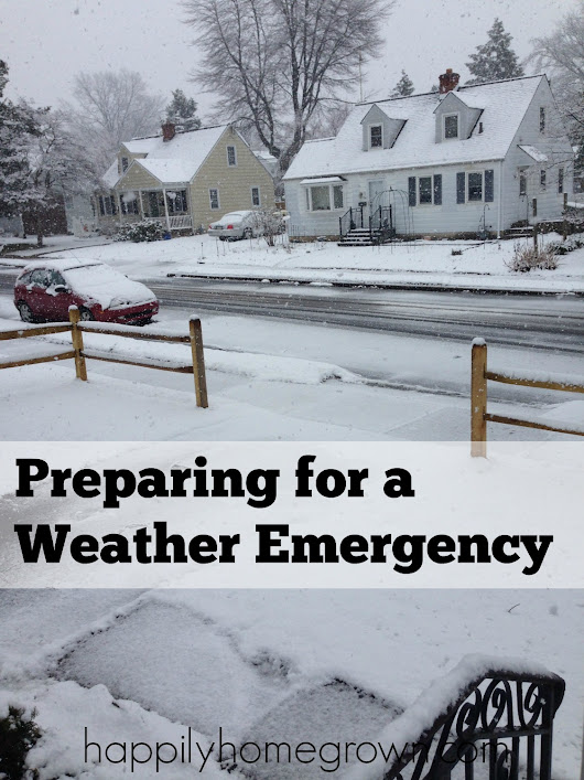 Preparing for Weather Emergencies - Happily Homegrown