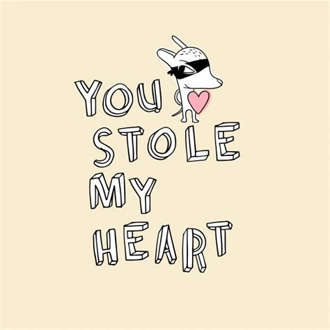 You Stole My Heart Away Quotes