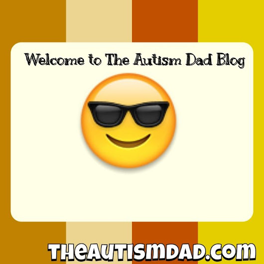 Welcome to The #Autism Dad Blog | The Autism Dad