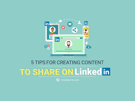 5 Tips for Creating Content to Share on LinkedIn