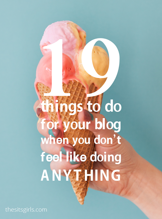 19 Things To Do When You Don't Feel Like Doing Anything
