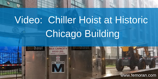 Video: Chiller Hoist at Historic Chicago Building