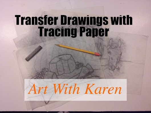 Transfer Drawings with Tracing Paper | Karen Bowden | Skillshare