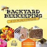 Backyard Beekeeping: We Take The Sting Out Of Beekeeping [Book]