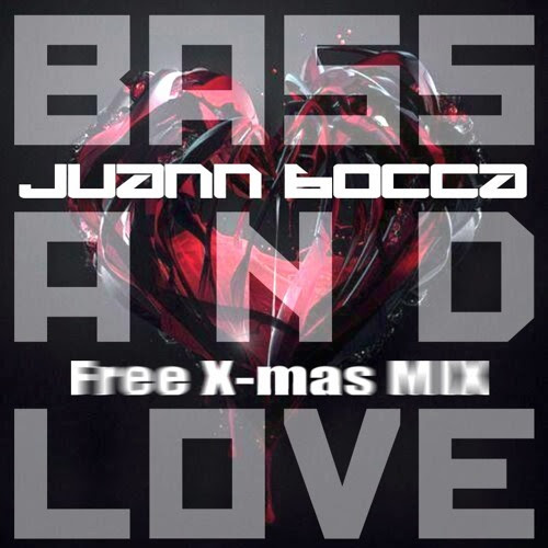 FREE XMAS MIX - Juann Bocca (Free Download) by JUANN BOCCA Tha Bass-Room
