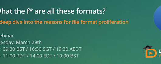 [WEBINAR] Register for our next session: What's the f? with file formats