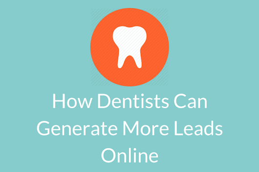 How Dentists Can Generate Leads Online - 3Bug Media