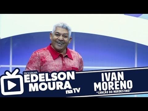 Ivan Moreno - Canção do Nordestino | Edelson Moura na TV 112