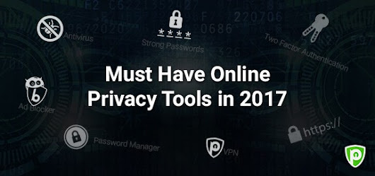 Must Have Online Privacy Tools in 2017