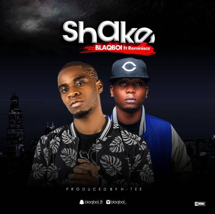 [Music] Blaqboi Ft. Reminisce – Shake