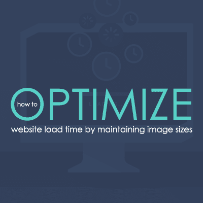 How to Optimize Website Load Time by Maintaining Image Sizes | Buckeye Interactive