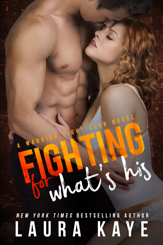 Blog Tour: Fighting for What's His by Laura Kaye