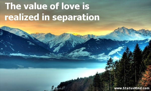 The Value Of Love Is Realized In Separation Statusmindcom