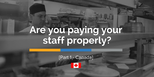 Are You Paying Restaurant Staff Properly? Common Employment Standards Mistakes & Questions (Part 1: Canada)