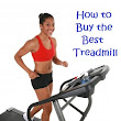 Buy the Best Treadmill