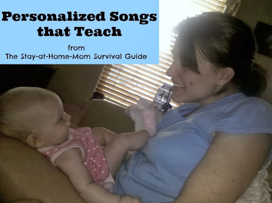 Personalized Songs that Teach - The Stay-at-Home-Mom Survival Guide