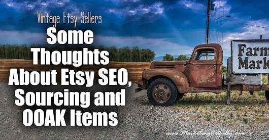 Vintage Etsy Sellers.... Some Thoughts About Etsy SEO, Sourcing and OOAK Items - Marketing Artfully