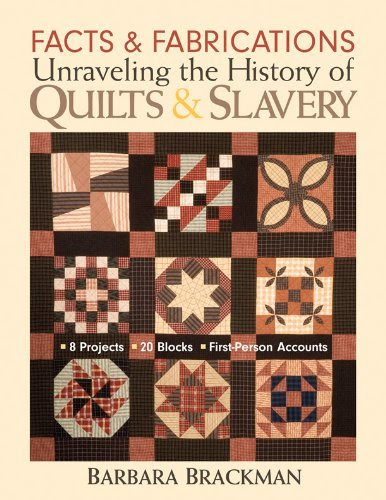 "Cover of Barbara Brackman's ""Facts & Fabrications: Unraveling the History of Quilts and Slavery"""