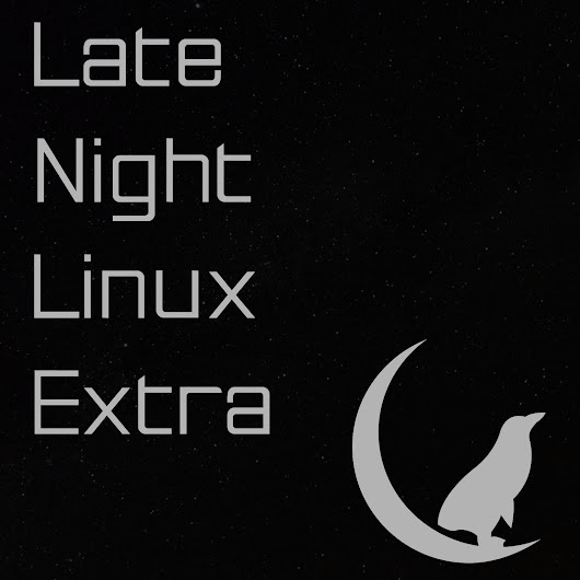 Late Night Linux Extra – Episode 03 – Late Night Linux