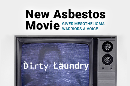 New Asbestos Movie Gives Mesothelioma Warriors a Voice - MesotheliomaGuide
