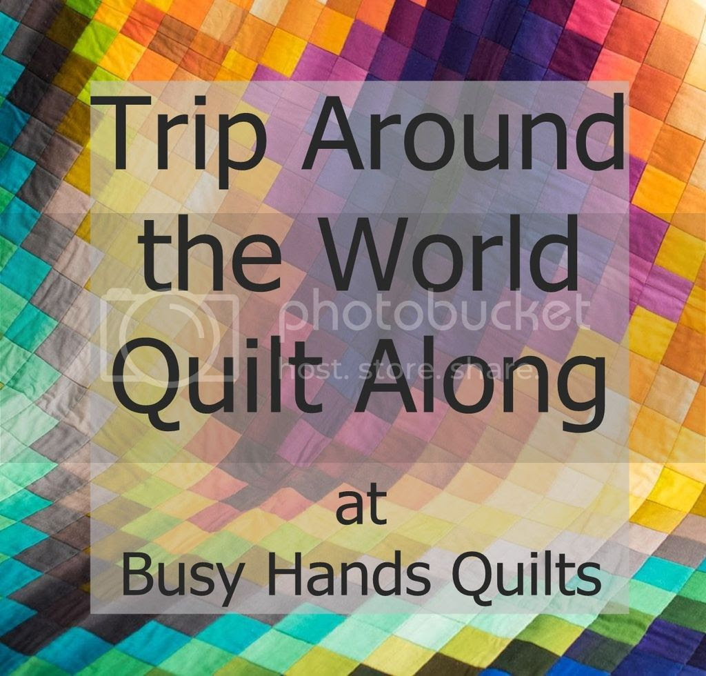 Trip Around the World Quilt Along at Busy Hands Quilts