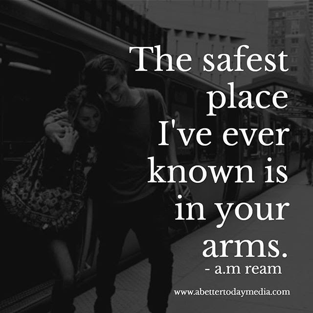 The Safest Place Ive Ever Known Is In Your Arms Pictures Photos