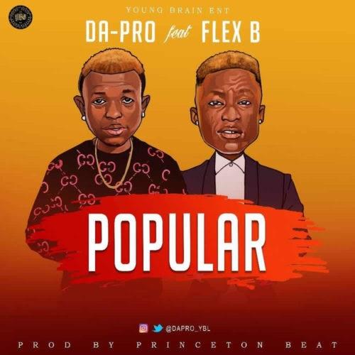 [Music+Video] Da-Pro Ft Flex B - Popular