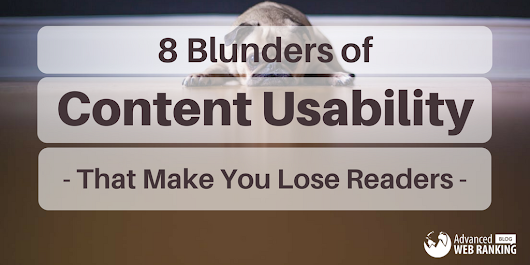 8 Blunders of Content Usability That Make You Lose Readers