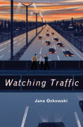 Title: Watching Traffic, Author: Jane Ozkowski