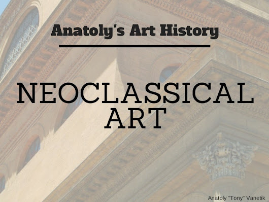 Anatoly's Art History: Neoclassicism