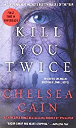 Kill You Twice: An Archie Sheridan / Gretchen Lowell Novel