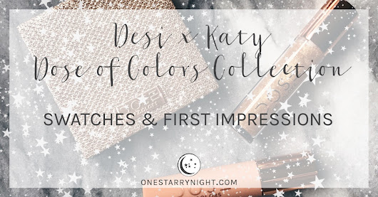 DESI x KATY Dose of Colors Collection