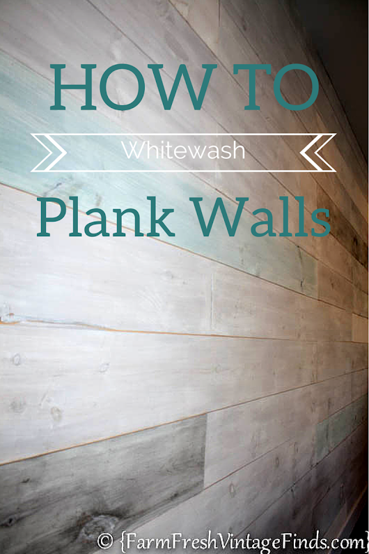 How to Whitewash Plank Walls - Farm Fresh Vintage Finds