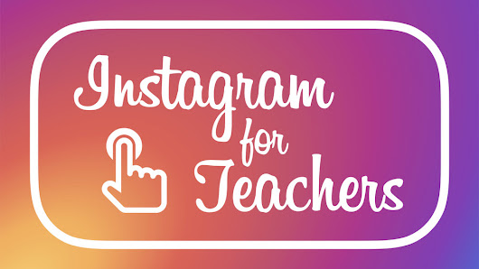 Instagram for Teachers