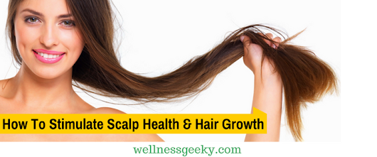 7 Easy and Amazing Ways to Promote Hair Growth & Scalp Health