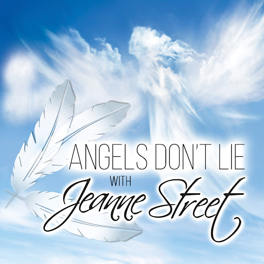 Angels Don't Lie with Jeanne Street: Narcissism, Intuitive Voice, Mother's Love, Self-Loathing, Empowerment